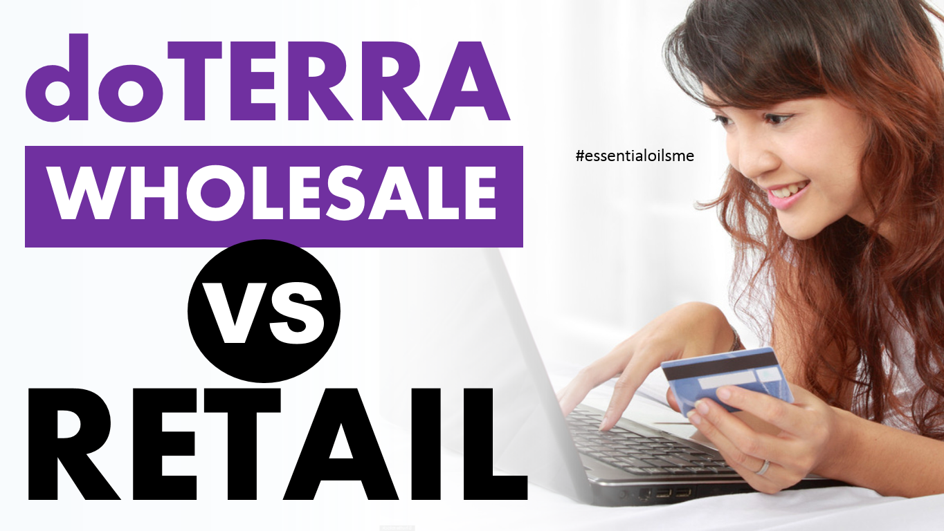 doterra wholesale vs retail part 2